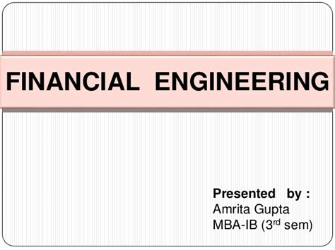 Engineering With Mba Finance by Financial Engineering