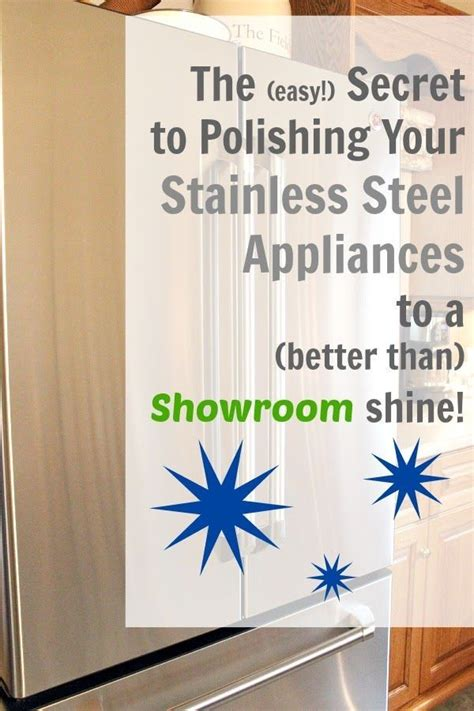 Stanlees Secret by The Secret To Polishing Stainless Steel Appliances