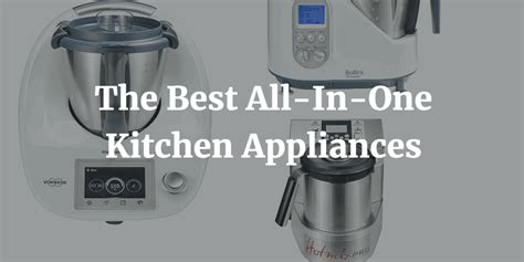 all in one kitchen appliance the best all in one kitchen appliances food processr