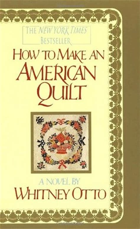 How To Build An American Quilt by How To Make An American Quilt By Otto Reviews
