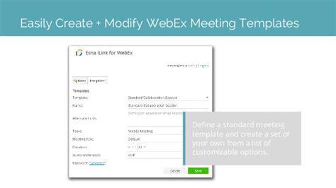 Esna Ilink For Webex Webex Scheduling Templates