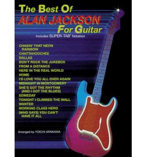 the best of alan jackson the best of alan jackson for guitar alan jackson