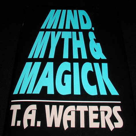 Magic And Mind mind myth and magick by t a waters martin s magic
