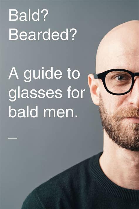 glasses  bald men  step guide bald men bald