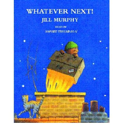 whatever next whatever next jill murphy sophie thompson 9781405034470