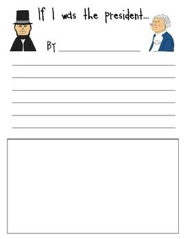 president writing paper quot if i was the president quot presidents day writing paper by