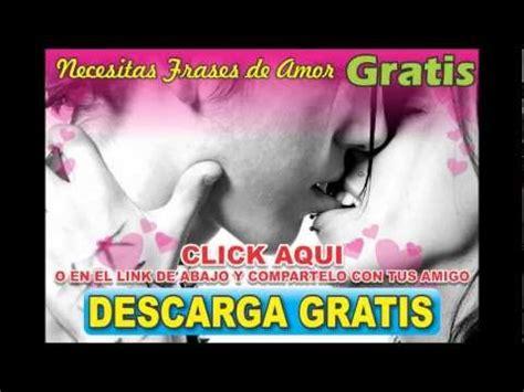 ven a descargar imgenes de frases de amor para esposos descargar las frases de amor para tu celular youtube