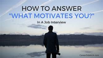 how to answer quot what motivates you quot question