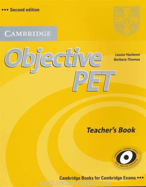 objective pet students book 0521732662 objective pet second edition teacher s book nyelvk 246 nyv forgalmaz 225 s nyelvk 246 nyvbolt