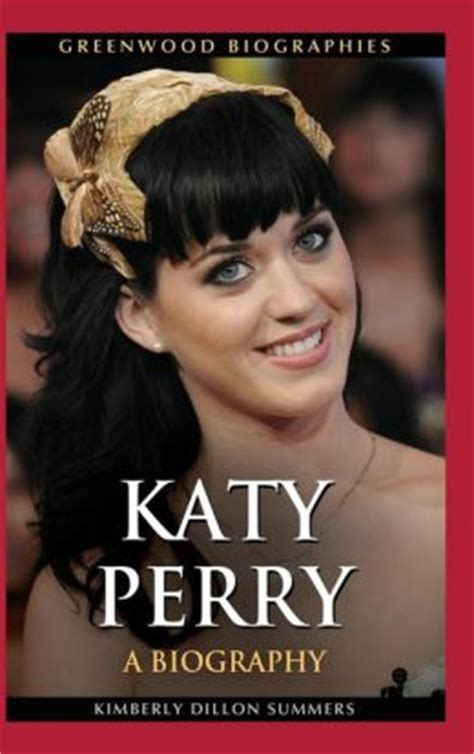 katy perry biography com katy perry a biography by kimberly dillon summers