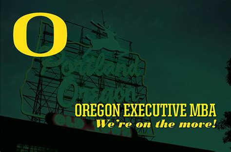 Oregon Executive Mba Bend by Of Oregon Executive Mba Lundquist College Of