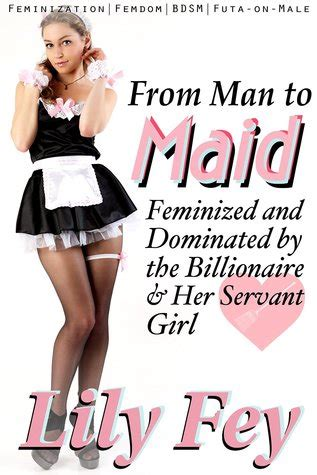 males feminized by other males from man to maid feminized and dominated by the