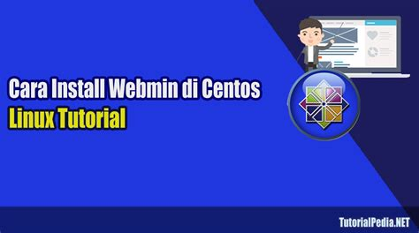 membuat video tutorial di linux cara install webmin di centos 7 tutorialpedia