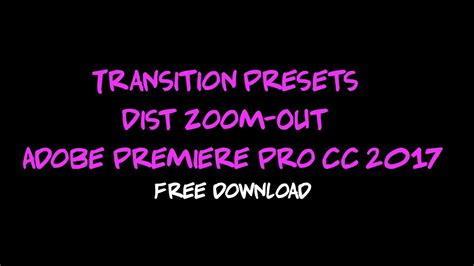 adobe premiere pro zoom out transition presets dist zoom out adobe premiere pro cc