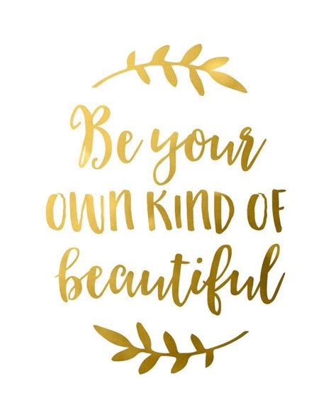 gold wallpaper quote gold foil quote be your own kind of beautiful gold foil
