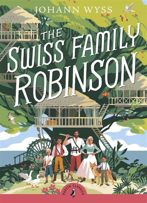 The Swiss Family Robinson the swiss family robinson penguin books australia