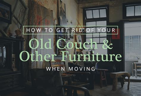how to get rid of an old couch how to get rid of your old couch and other furniture when