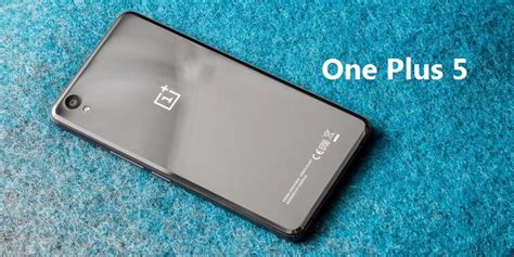Oneplus 5 Hardcase One Plus5 Oneplus5 check out specs features of new oneplus 5 aka oneplus 4