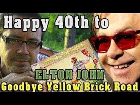"review elton john 40th anniversary ""goodbye yellow brick"