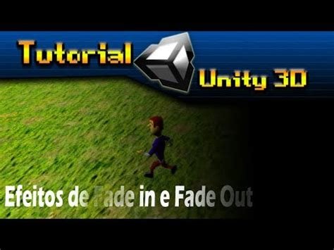 tutorial unity ads tutorial de unity 3d criando efeitos de fade in e fade