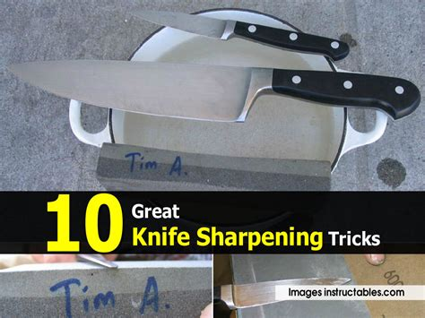 knife sharpening tricks 10 great knife sharpening tricks
