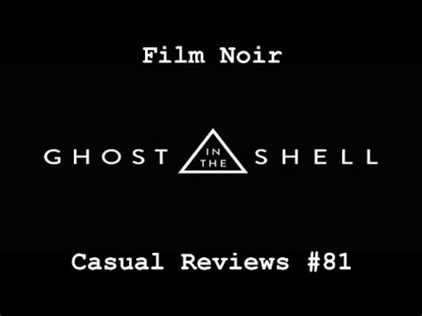 film noir ghost casual reviews 81 ghost in the shell film noir youtube