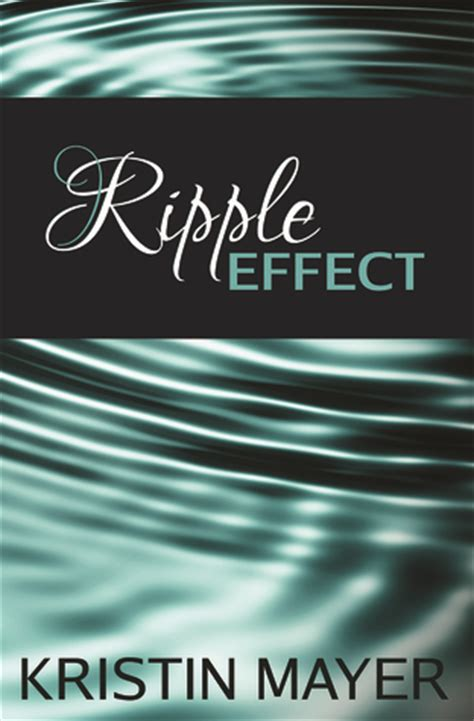 ripple effect the books ripple effect effect 1 by kristin mayer reviews