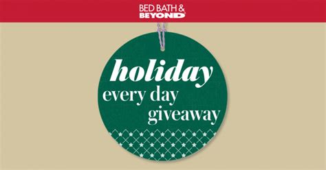Everyday Giveaway - bed bath and beyond sweepstakes enter at holidayeverydaygiveaway com