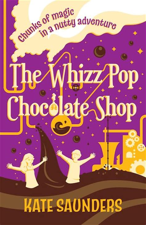 the loveliest chocolate shop in a novel with recipes the whizz pop chocolate shop scholastic book club