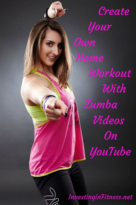 Create Your Own Home Workout With Zumba Videos On Youtube Create Your Own Home Workout