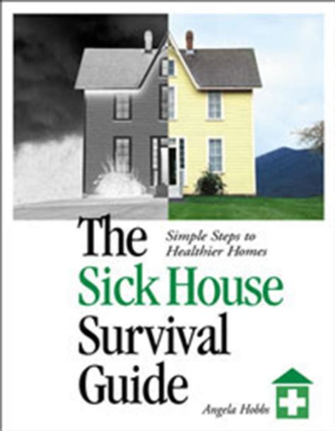 Sick House by Chemical Sensitivity The Sick House Survival Guide By