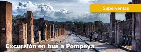 pompeya entradas entradas para excursi 243 n en a pompeya entradasenroma es