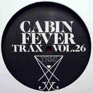 cabin fever 2 tracklist cabin fever 2 cabin fever trax vol 26 vinyl at discogs