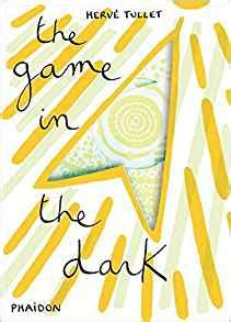 the game in the 0714864854 the game in the dark tullet game series herv 233 tullet 9780714864853 amazon com books