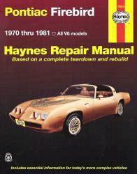 manual repair free 1967 pontiac firebird auto manual 1970 1981 pontiac firebird haynes repair manual