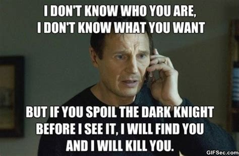 Dark Knight Meme - taken movie quotes i will find you quotesgram