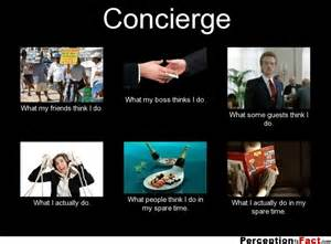 What I Do Meme - concierge what people think i do what i really do