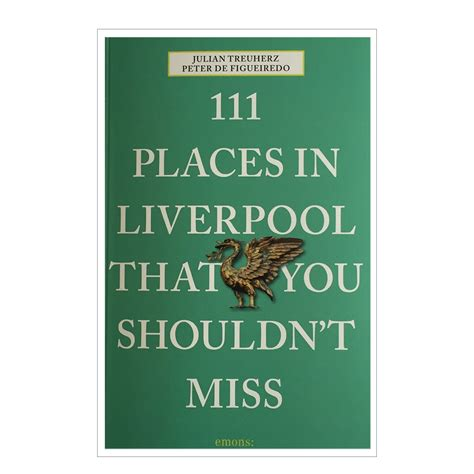 111 places in iceland that you shouldn t miss 111 places in that you must not miss books buy the 111 places in liverpool that you shouldn t miss