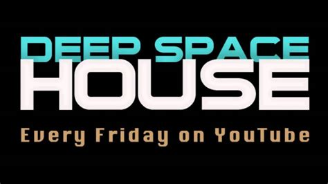 deep space house deep space house show 065 spacey atmospheric deep tech house techno mix 2013