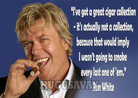 Ron White Memes - ron white quotes image quotes at relatably com