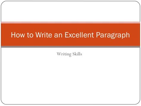 How To Write An Excellent Essay by How To Write An Excellent Paragraph Powerpoint
