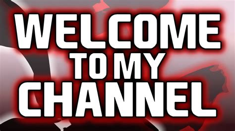 Why Can T Find My Channel Welcome To My Channel