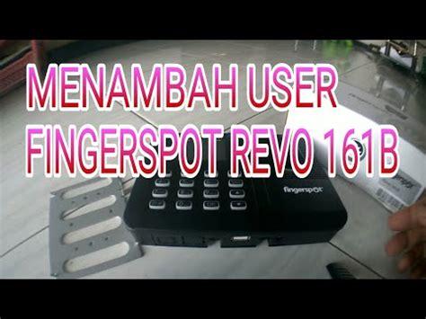 Revo 161b menambah pengguna fingerspot revo 161b dari perangkat