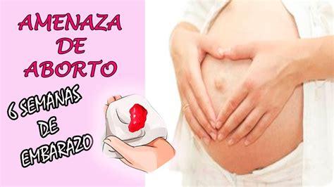Aborto Cytotec 8 Semanas Embarazo Amenza De Aborto Manchado 6 Semanas De Embarazo 6 Weeks