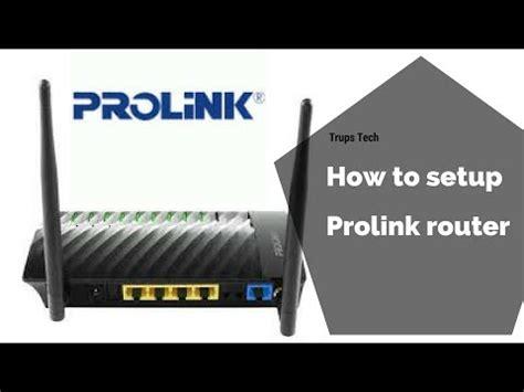 Router Prolink Prn3001 prolink prn3001 router setup in 2 minutes