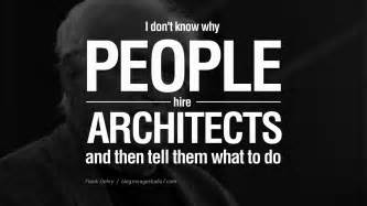 Great Architects great architecture quotes quotesgram