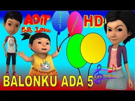 film kartun anak adit adit sopo jarwo balonku ada 5 lagu anak indonesia populer