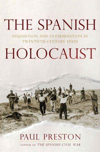 the spanish holocaust inquisition and extermination in twentieth century spain avaxhome