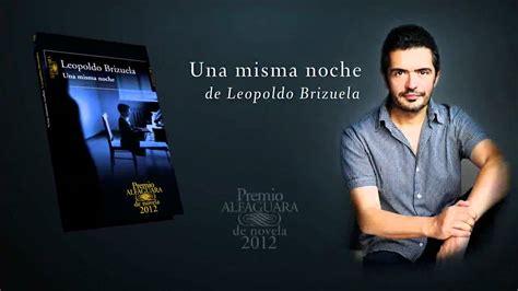 libro una misma noche premio booktrailer del premio alfaguara 2012 una misma noche de leopoldo brizuela youtube