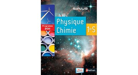 physique chimie 2de sirius 2091729027 physique chimie sirius 1re s 2011 site compagnon editions nathan